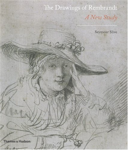 The Drawings of Rembrandt A New Study Seymour Slive Thames &amp; Hudson Ltd ART / In