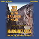 The Girl With Braided Hair (       UNABRIDGED) by Margaret Coel Narrated by Andrea Bates