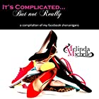 It's Complicated...But Not Really: A Compilation of My Facebook Shenanigans Hörbuch von Melinda Michelle Gesprochen von: Nydia Noriega