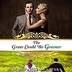 The Grass Could Be Greener Hörbuch von Constance Masters Gesprochen von: Tor Thom, Charley Ongel