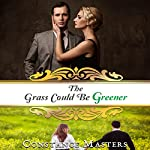 The Grass Could Be Greener | Constance Masters