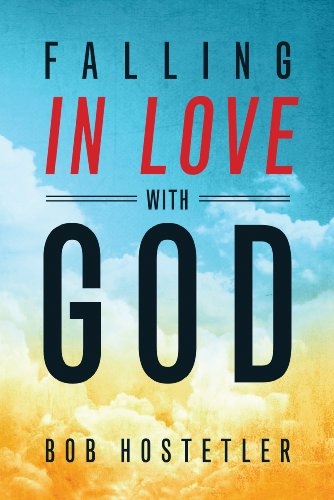 Book: Falling in Love with God by Bob Hostetler