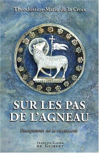 Sur les pas de l'agneau : Enseignements sur la vie consacrée