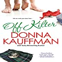 Off Kilter Audiobook by Donna Kauffman Narrated by Chloe Lynn
