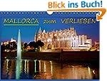 MALLORCA zum VERLIEBEN (Wandkalender...