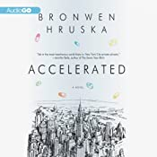 Accelerated: A Novel | [Bronwen Hruska]