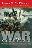 img - for War on the Waters: The Union and Confederate Navies, 1861-1865 (Littlefield History of the Civil War Era) book / textbook / text book