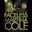 Faceless Hörbuch von Martina Cole Gesprochen von: Annie Aldington
