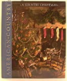 A Country Christmas: A Celebration of the Holiday Season (American Country)