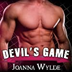 Devil's Game: Reapers Motorcycle Club, Book 3 (       UNABRIDGED) by Joanna Wylde Narrated by Tatiana Sokolov, Todd Haberkorn
