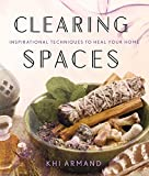 Clearing Spaces: Inspirational Techniques to Heal Your Home (Paperback) (Pre-order)