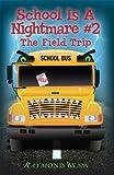 School Is A Nightmare #2 The Field Trip