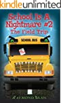 School Is A Nightmare #2 The Field Trip