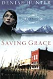 Saving Grace (The New Heights Series #2) (158229433X) by Denise Hunter