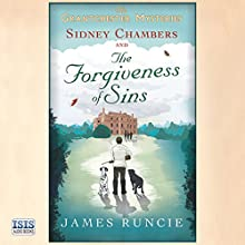 Sidney Chambers and the Forgiveness of Sins Audiobook by James Runcie Narrated by Peter Wickham