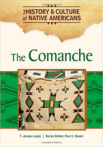 The Comanche (The History & Culture of Native Americans) written by T. Jensen Lacey
