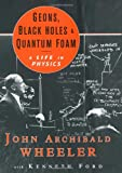 Geons, Black Holes and Quantum Foam: A Life in Physics (0393319911) by John Archibald Wheeler with Kenneth Ford