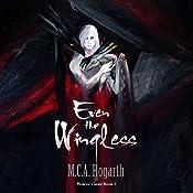 Even the Wingless   [M.C.A. Hogarth]