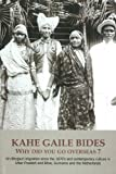 Kahe Gaile Bides, Why Did You Go Overseas?: On Bhojpuri Migration Since the 1870s & Contemporary Culture in Uttar Pradesh & Bihar, Suriname & the Netherlands