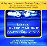 Little Sleep Machine: A Breakthrough Sleep Solution [With Ear Phones]by Jeffrey Thompson