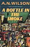 A: Bottle in the Smoke (0140131655) by Wilson, A. N.