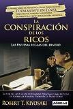 img - for La conspiracion de los ricos / Rich Dad's Conspiracy of The Rich: Las 8 nuevas reglas del dinero / The 8 New Rules of Money (Spanish Edition) (Padre Rico Advisors) book / textbook / text book