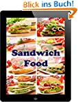 Sandwich Food: 100 Rezeptideen f�r be...