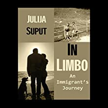 In Limbo: An Immigrant Journey (       UNABRIDGED) by Julija Suput Narrated by Janette Edwards
