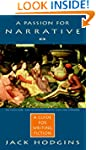 A Passion for Narrative: A Guide to W...