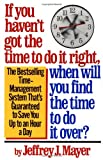 If You Haven't Got the Time to Do It Right, When Will You Find the Time to Do It (0671733648) by Mayer, Jeffrey J.