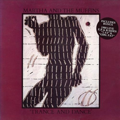 Martha & The Muffins - Trance & Dance