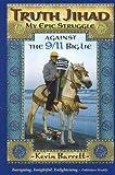 Truth Jihad: My Epic Struggle Against the 9/11 Big Lie