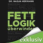 Fettlogik überwinden | Nadja Hermann