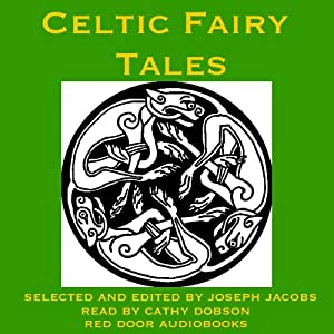 Celtic Fairy Tales: Traditional Stories from Ireland, Wales and Scotland | [Joseph Jacobs]