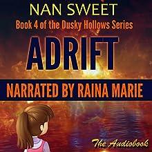 Adrift: Dusky Hollows, Book 4 Audiobook by Nan Sweet Narrated by Raina Marie