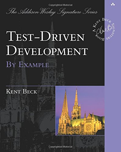 Test Driven Development:By Example (The Addison-Wesley Signature Series)