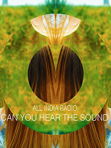 All India Radio - Can You Hear The Sound