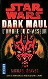 Star Wars, tome 51 : Dark Maul : L'Ombre du chasseur par Reaves