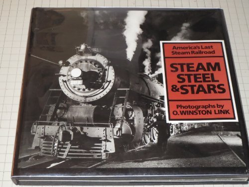 steam-steel-and-stars-americas-last-steam-railroad-by-owinston-link-1987-04-01