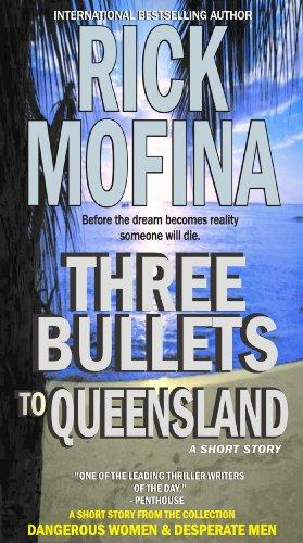 Three Bullets To Queensland (Dangerous Women & Desperate Men)