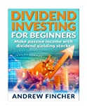 img - for Dividend Investing For Beginners: Make Passive Income With Dividend Yeilding Stocks book / textbook / text book