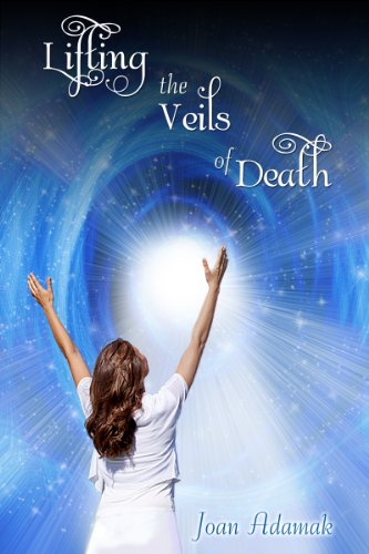 Book: Lifting the Veils of Death by Joan Adamak