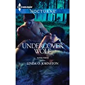 Undercover Wolf: Alpha Force | [Linda O. Johnston]