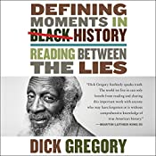 Defining Moments in Black History: Reading Between the Lies   [Dick Gregory]