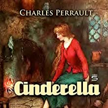 Cinderella (       UNABRIDGED) by Charles Perrault Narrated by Josh Verbae