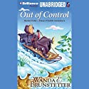 Out of Control: Always Trouble Somewhere Series, Book 3 (       UNABRIDGED) by Wanda E. Brunstetter Narrated by Ellen Grafton