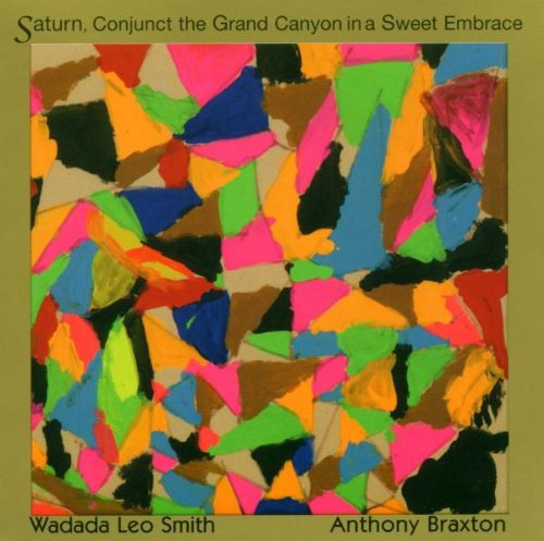 Saturn Conjunct the Grand Canyon by Anthony Braxton, Wadada Leo Smith and Anthony Smith Wadada Leo / Braxton