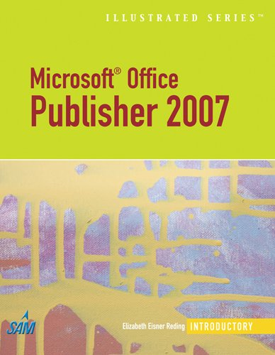 Microsoft Office Publisher 2007 - Illustrated...
