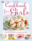 Cookbook for Girls (Dk Cookery)