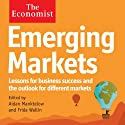 Emerging Markets: The Economist Audiobook by Aidan Manktelow, Frida Wallin Narrated by Mark Meadows